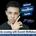 An Evening with Everett McMahan,  Break-out Headliner Series