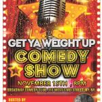 Get Your Weight Up Comedy Show