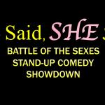 HE Said, SHE Said - Battle of the Sexes Stand-Up Comedy Showdown""