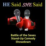 HE Said, SHE Said - Stand-Up Comedy Battle of the Sexes Showdown 3Q Finals