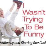 Sue Costello's I wasn't Trying To Be Funny